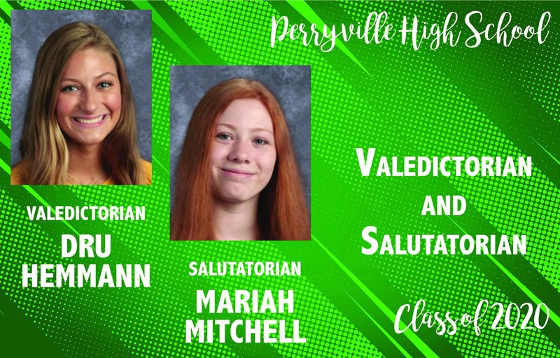 The valedictorian of the PHS Class of 2020 is Dru Hemmann. The salutatorian is Mariah Mitchell.